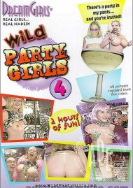 Dream Girls: Wild Party Girls #4 Porn Video