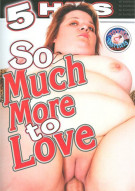So Much More To Love Porn Movie