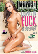 Down To Fuck A Stranger Vol. 2 Porn Movie