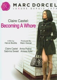 Claire Castel: Becoming A Whore Porn Movie