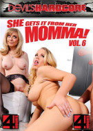 She Gets It From Her Momma! Vol. 6 Porn Movie