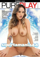 Squirtamania #44 Porn Video