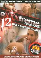 Exxxtreme DreamGirls 12 Porn Movie