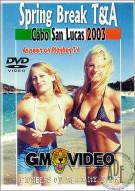 Spring Break T&A Cabo San Lucas 2003 Porn Movie