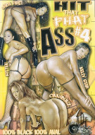 Hit That Phat Ass #4 Porn Movie