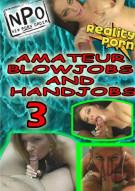 Amateur Blowjobs and Handjobs Vol. 3 Porn Video