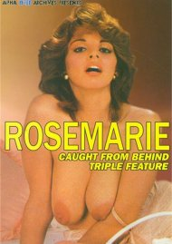 Rosemarie Caught From Behind Triple Feature Porn Movie
