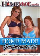 Home Made Girlfriends Vol. 4 Porn Movie