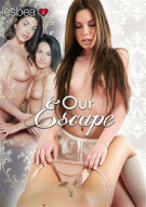 Our Escape Porn Movie
