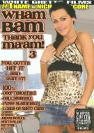Wham Bam Thank You Maam! 3 Porn Movie
