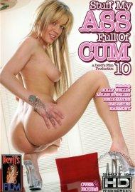 Stuff My Ass Full of Cum 10 Porn Movie