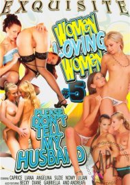 Women Loving Women: Please Dont Tell My Husband Vol. 5 Porn Movie