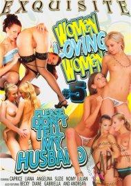 Women Loving Women: Please Dont Tell My Husband Vol. 5 Porn Movie