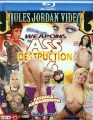 Weapons of Ass Destruction 6 Blu-ray porn movie from Jules Jordan Video.