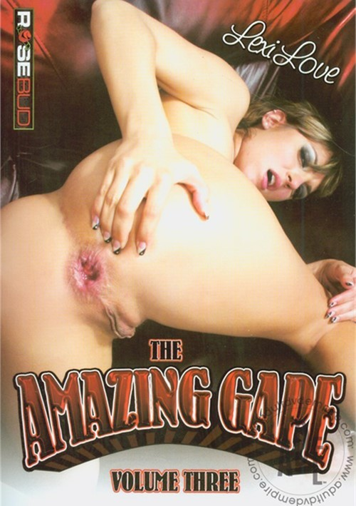 Amazing Gape: Volume 3, The Lexi Love Gaping 2012