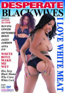 Desperate Black Wives: I Love White Meat Porn Movie