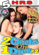 2 Chicks On 1 Dick #2 Porn Movie