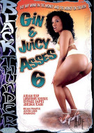 Gin & Juicy Asses 6 Porn Movie
