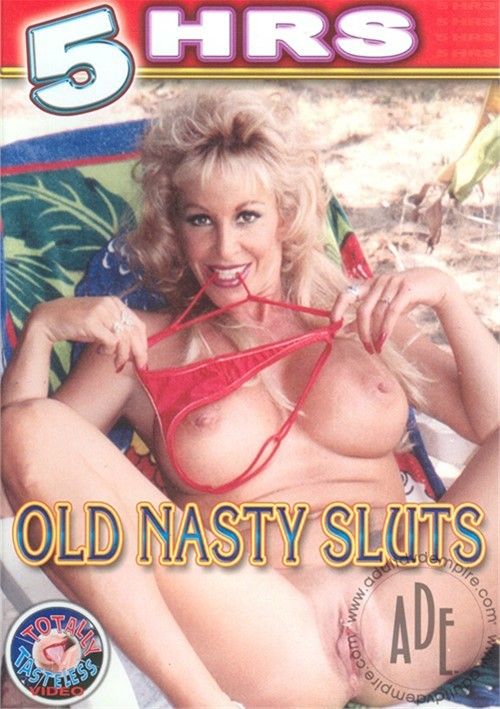 Old Nasty Sluts