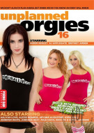 Unplanned Orgies 16 Porn Movie