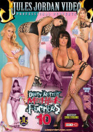 Dirty Rotten Mother Fuckers 10 Porn Video
