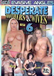 Desperate Mothers & Wives 6 Porn Movie