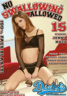 No Swallowing Allowed #15 Porn Movie