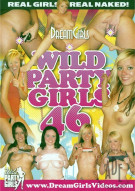 Dream Girls: Wild Party Girls #46 Porn Movie