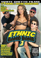 Ethnic Gang Bang 3 Porn Movie