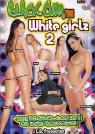 Black Cum n White Girlz 2 Porn Movie