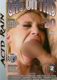 Gag On This 20 Porn Movie