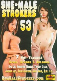 She-Male Strokers 53 Porn Movie