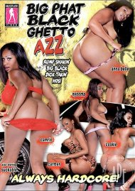 Big Phat Black Ghetto Azz Porn Video