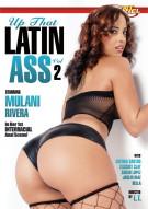 Up That Latin Ass 2 Porn Video