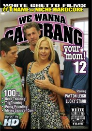 We Wanna Gangbang Your Mom 12 Porn Movie