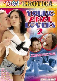 Young Anal Lovers 2 DVD Image from Teen Erotica.