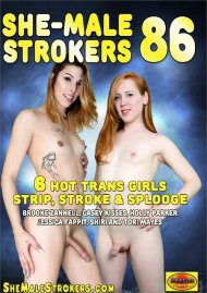 She-Male Strokers 86 Porn Movie