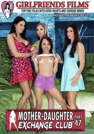 Mother-Daughter Exchange Club Part 47 DVD porn movie from Girlfriends Films.