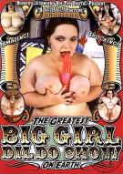 Greatest Big Girl Dildo Show On Earth, The Porn Video