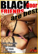 Blackdoor Friends are Best Porn Video