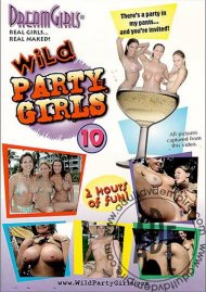 Dream Girls: Wild Party Girls #10 Porn Video