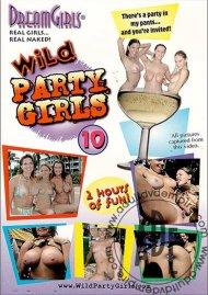 Dream Girls: Wild Party Girls #10 Porn Video