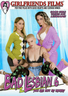 Bad Lesbian 6: You Are Not My Mommy Porn Movie