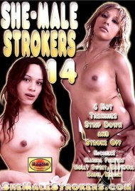 She-Male Strokers 14 Porn Movie