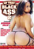 Up That Black Ass 2 Porn Video