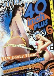 40 Inch Plus #6 Porn Movie