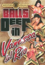 Balls Deep in Vanessa Del Rio Porn Video