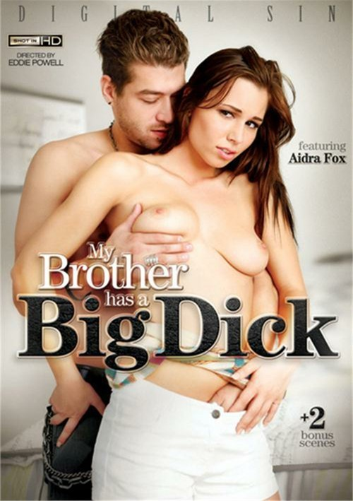 My brother has a big cock