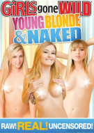 Girls Gone Wild: Young, Blonde & Naked Porn Movie