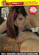 Amateur Hot Wives #2 Porn Movie